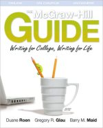 The McGraw-Hill Guide: Writing for College, Writing for Life (Student Edition) (McGraw-Hill Connect Plus)