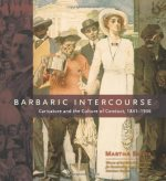 Barbaric Intercourse: Caricature and the Culture of Conduct, 1841-1936